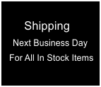 Next Business Day Shipping for All In Stock Items